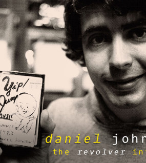Daniel Johnston: The Revolver Interview