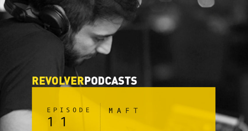 Revolver Podcasts: Maft [Episode 11]
