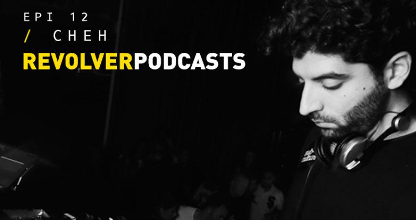 Revolver Podcasts: Cheh [Episode 12]